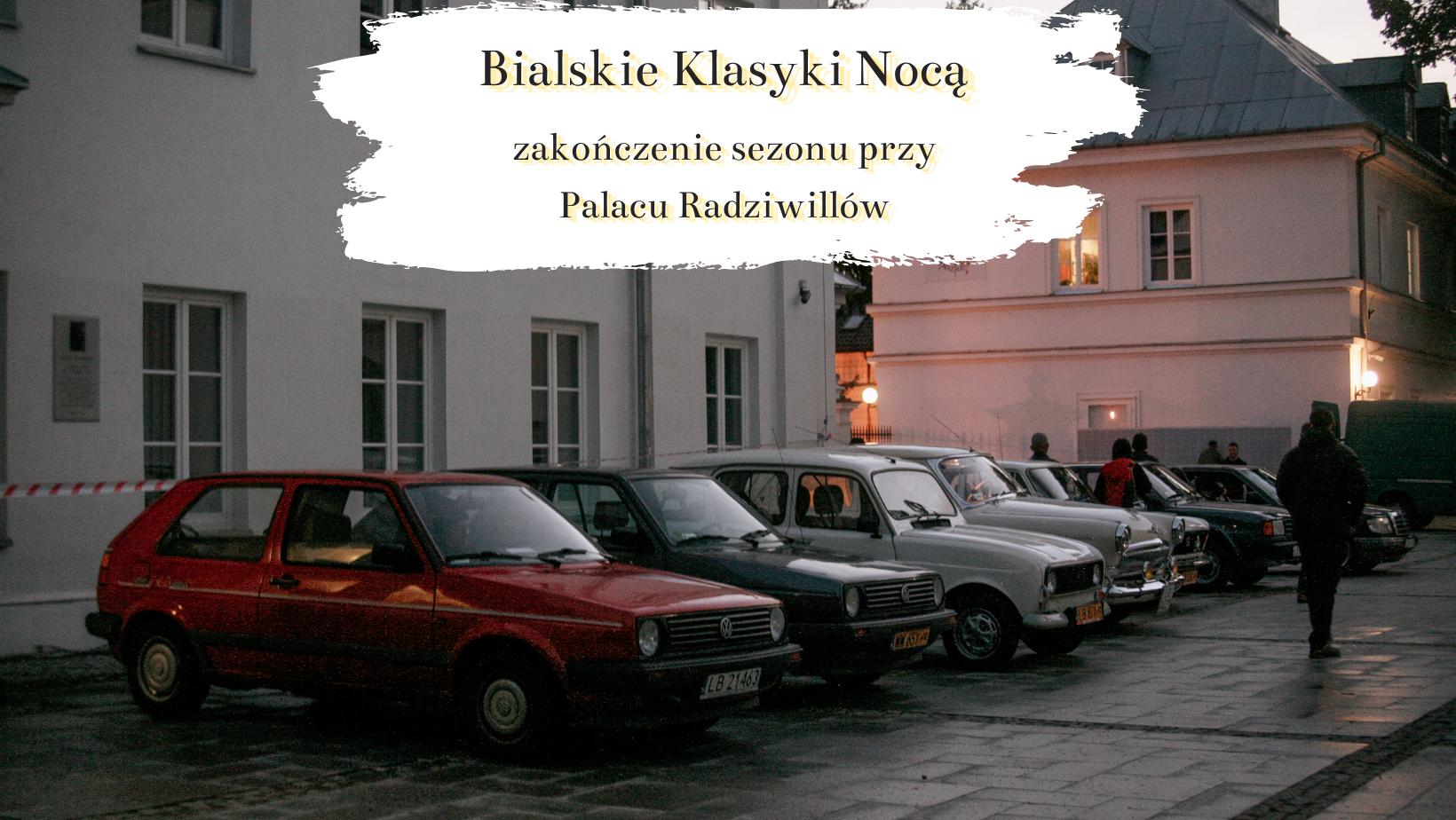 Bialskie Klasyki Nocą – Klasyczny Piątek u Radziwiłłów. Jakie auta można zobaczyć w lubelskim po zmroku?