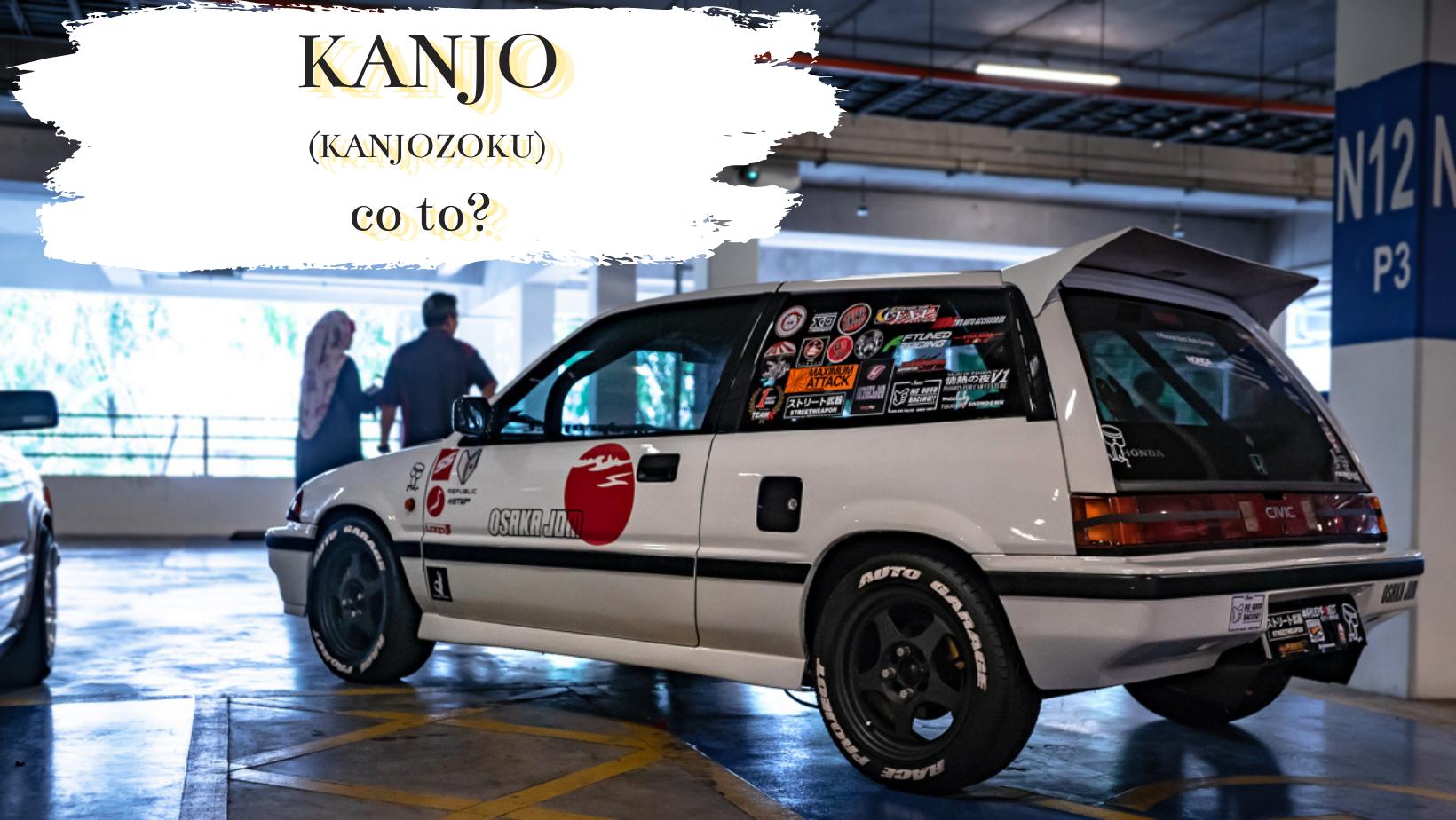 KANJO (KANJOZOKU) – co to znaczy? Japoński tuning aut wiecznie żywy.