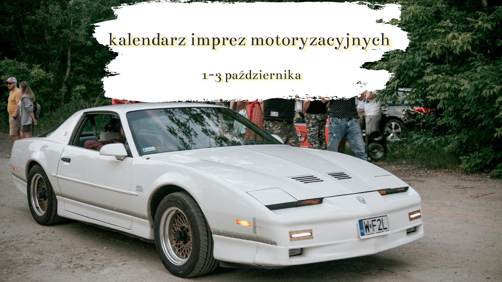 Weekendowy rozkład jazdy – kalendarz imprez motoryzacyjnych 1-3 października. Co ciekawego?